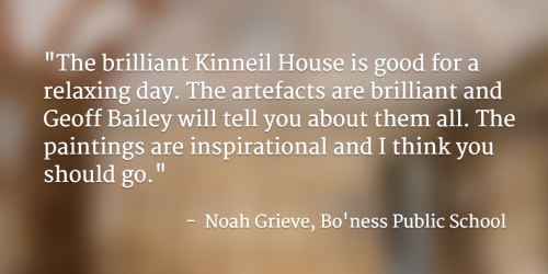 Quote about Kinneil House from Noah Grieve